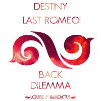 Destiny-Last Romeo-Back-Dilemma MIX.mp3