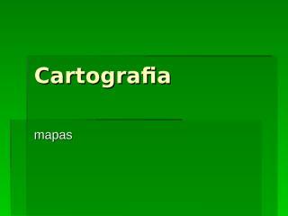 Aula 18.03 Prof° Pio Cartografia 2.ppt