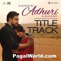 01 Hamari Adhuri Kahani (Title Song) Arijit Singh 320Kbps.mp3