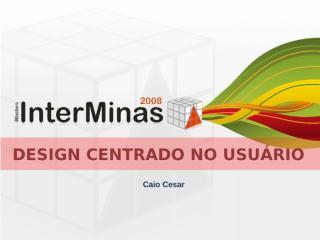 20080517_Interminas_CaioCesar_DCU.pdf