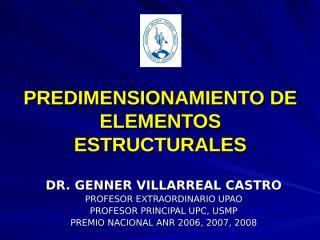 SESION 2: PREDIMENSIONAMIENTO DE ELEMENTOS ESTRUCTURALES (Dr. Genner Villarreal Castro)