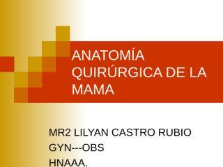 ANATOMIA+QUIRURGICA+DE+LA+MAMA.ppt