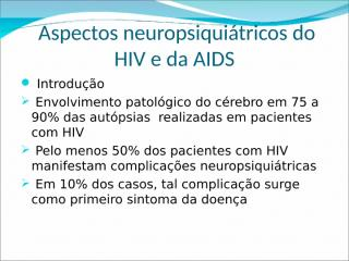 Aspectos neuropsiquiátricos do HIV e da AIDS.2003.ppt