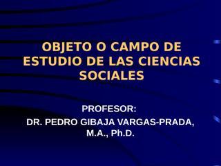 OBJETO DE ESTUDIO DE LAS CIENCIAS SOCIALES.ppt