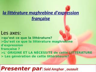 la littérature maghrebine d'expression française.pptx