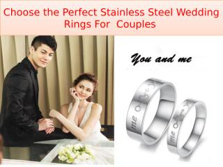 Choose the Perfect Stainless Steel Wedding Rings For  Couples.pptx
