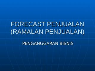 forecast penjualan (ramalan penjualan).ppt