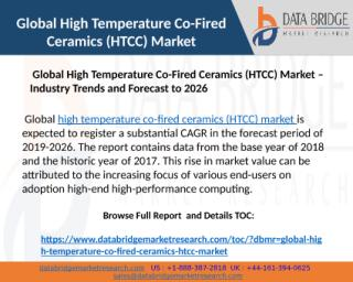 Global High Temperature Co-Fired Ceramics (HTCC) Market – Industry Trends and Forecast to 2026.pptx